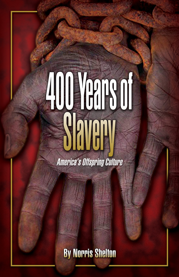 400 Years of Slavery by Norris Shelton