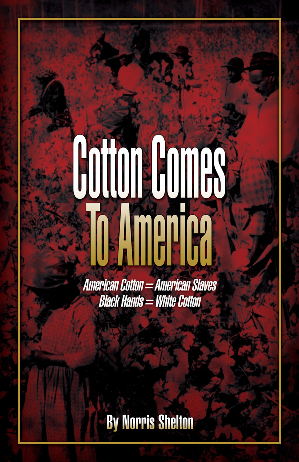 Cotton Comes To American by Norris Shelton