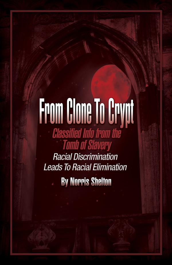 From Clone To Crypt by Norris Shelton