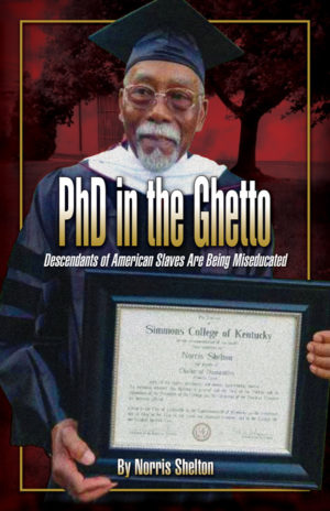 PhD in the Ghetto by Norris Shelton